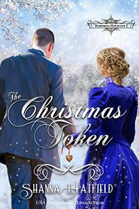 The Christmas Token: (Victorian Holiday Romance)