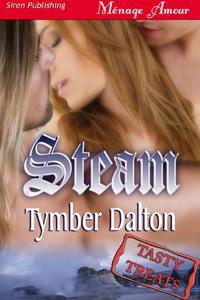 Steam [Tasty Treats] (Siren Publishing Menage Amour)