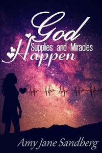 God Supplies And Miracles Happen