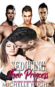Seducing Their Princess: A Reverse Harem Romance