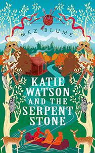 Katie Watson and the Serpent Stone