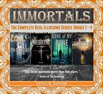 IMMORTALS: The Complete Real Illusions Series Books 1 - 4