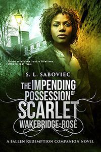 The Impending Possession of Scarlet Wakebridge-Rosé