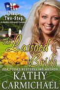 The Lassoed Bride (A Novella): A Western Romantic Comedy