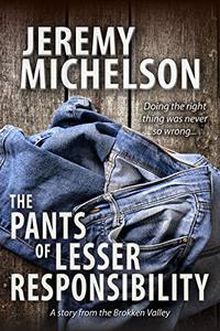 The Pants of Lesser Responsibility