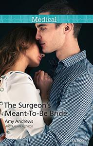 Mills & Boon : The Surgeon's Meant-To-Be Bride