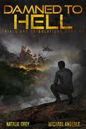 Damned To Hell: A Kurtherian Gambit Series
