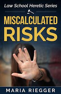 Miscalculated Risks
