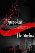Unspoken Heartaches: Introduction to the Limits of Love Series