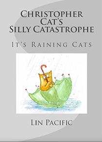 Christopher Cat's Silly Catastrophe: It's Raining Cats!
