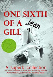 One Sixth of a Gill: a collection