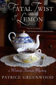 A Fatal Twist of Lemon: A Wisteria Tearoom Mystery