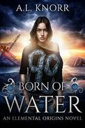 Born of Water: An Elemental Origins Novel