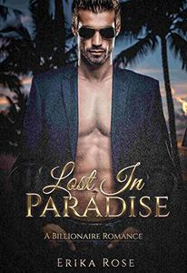 Lost In Paradise: A Billionaire Romance