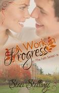 A Work in Progress: A New Adult Contemporary Christian Romance Novel