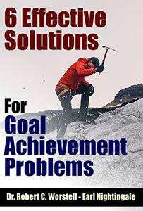 6 Effective Solutions for Goal Achievement Problems