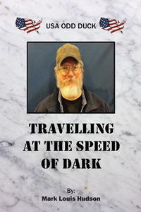 TRAVELLING AT THE SPEED OF DARK: USA ODD DUCK