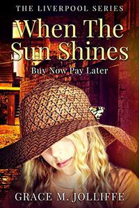 When The Sun Shines: A Novella