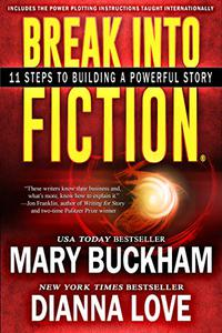Break Into Fiction®: 11 Steps To Building A Powerful Story