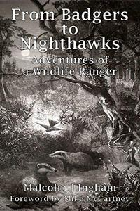 From Badgers to Nighthawks: Adventures of a Wildlife Ranger