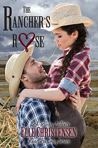 The Rancher's Rose: Ranchers Only Series