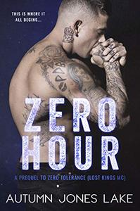 Zero Hour (A Prequel to Zero Tolerance): Lost Kings MC