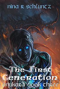 The First Generation: Enukara Book Three