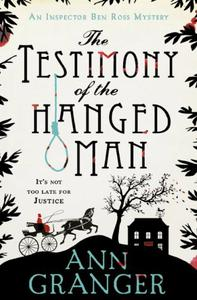 The Testimony of the Hanged Man (Inspector Ben Ross Mystery 5): A Victorian crime mystery of injustice and corruption