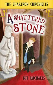 The Chartron Chronicles: A Shattered Stone
