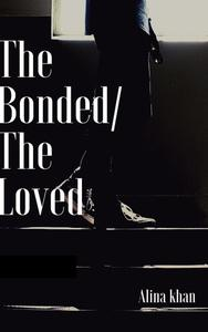 The Bonded/The Loved