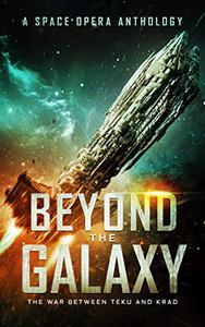 Beyond the Galaxy: The War Between Teku and Krad