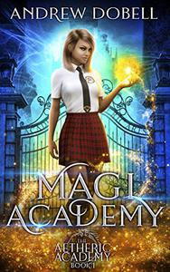 Magi Academy: A Magical Academy Contemporary Fantasy