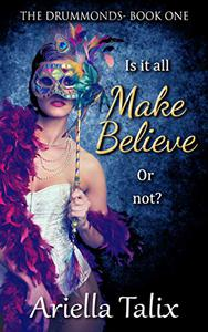 Make Believe: The Drummonds Book One