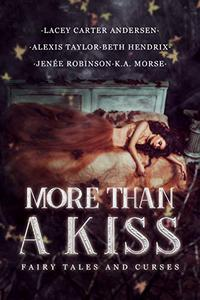 More Than A Kiss: A Reverse Harem Anthology