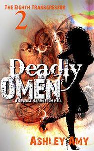 Deadly Omen: A Dark, Paranormal, Bully, Reverse Harem Romance