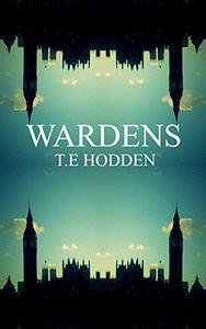 Wardens: A superhero Novel.