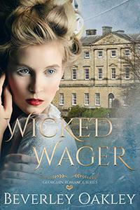 Wicked Wager: A Georgian Romance