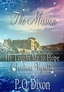 The Mission: He Taught Me to Hope Christmas Vignette