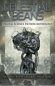 Celestial Beans: Digital Science Fiction Anthology