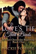 Love's Tie That Binds: de Clare Chronicles Beginning Book One