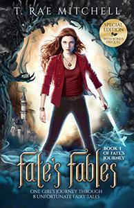 Fate's Fables Special Edition: One Girl's Journey Through 8 Unfortunate Fairy Tales