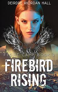 Fight Camp: Firebird Rising