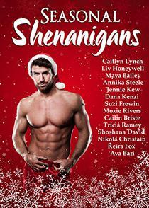 Seasonal Shenanigans: A Christmas Anthology