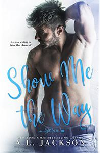 Show Me the Way: A Fight for Me Stand-Alone Novel