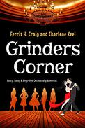 Grinders Corner: Saucy, Sassy and Sexy...and Occasionally Romantic!