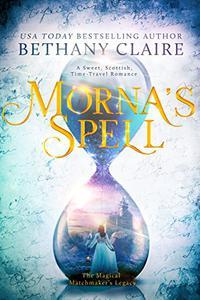 Morna's Spell: A Sweet, Scottish Time-Travel Romance