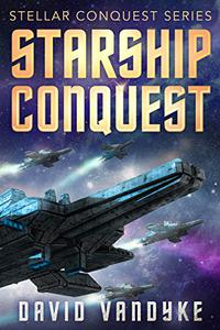 Starship Conquest: (First Conquest)