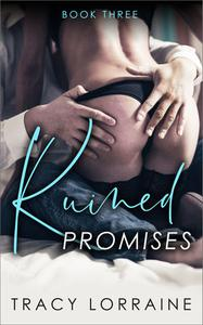Ruined Promises - Book Three