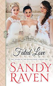 Fated Love: The Titans of the Revolution, Book One