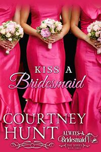 Kiss a Bridesmaid (Kindle Single)